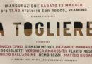 """Vianino Arte espone """"A TOGLIERE"""" all'Oratorio San Rocco inaugurazione Sabato alle 17"""