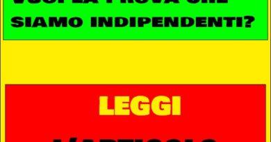 La garanzia della nostra indipendenza? ABBIAMO DATO FASTIDIO A TUTTI.
