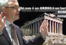 A.Barbero chi non è greco è barbaro Romani compresi InvasioniBarbariche da PerchéNonRimangonoAcasaLoro?