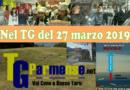 Il TG andato in onda il 27 marzo 2019 alle 19.00 sul canale 88.