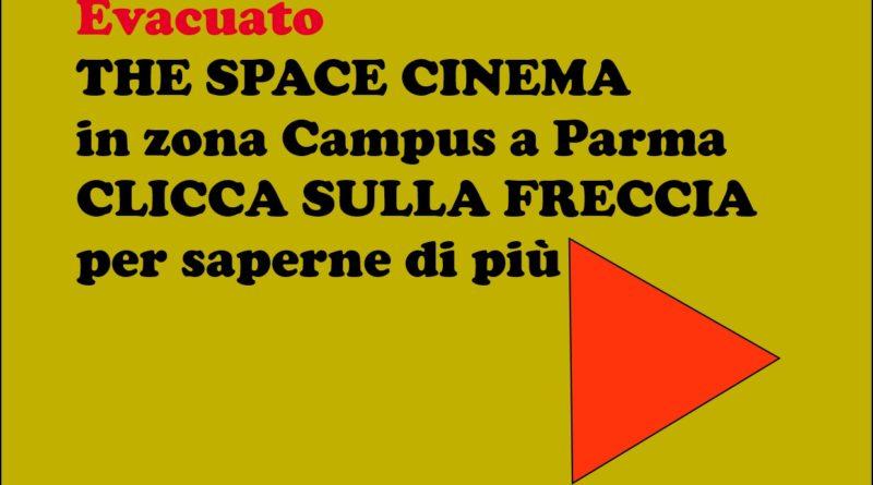 PARMA.Evacuato il Cinema The Space